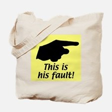 This is his fault! Tote Bag