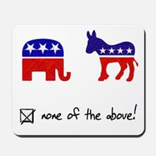 No Republicans or Democrats Mousepad