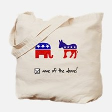 No Republicans or Democrats Tote Bag