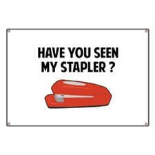 Have You Seen My Stapler Banner