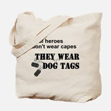 Real Heroes Don't Wear Capes Tote Bag