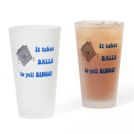 It Takes Balls To Yell Bingo Drinking Glass