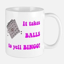 It Takes Balls To Yell Bingo Mug