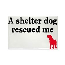 A shelter dog rescued me Rectangle Magnet