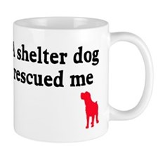 A shelter dog rescued me Mug