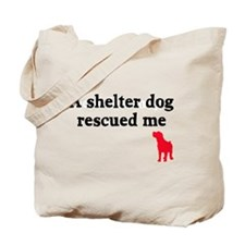 A shelter dog rescued me Tote Bag