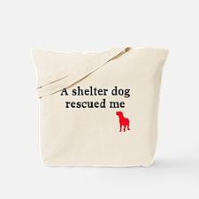 A shelter dog rescued me Tote Bag