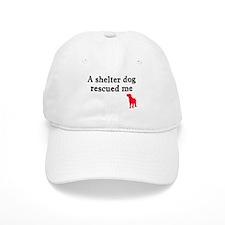 A shelter dog rescued me Baseball Baseball Cap