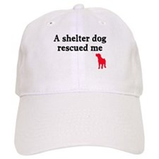 A shelter dog rescued me Baseball Cap