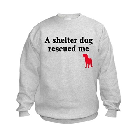 A shelter dog rescued me Kids Sweatshirt