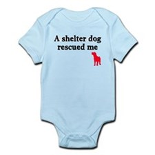 A shelter dog rescued me Infant Bodysuit