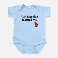 A shelter dog rescued me Infant Bodysuit