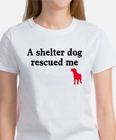 A shelter dog rescued me Tee