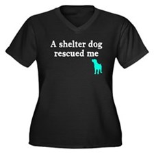 A shelter dog rescued me Women's Plus Size V-Neck
