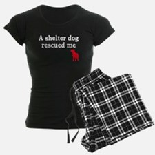 A shelter dog rescued me Pajamas