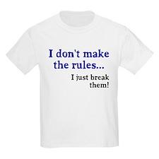I don't make them I break the T-Shirt