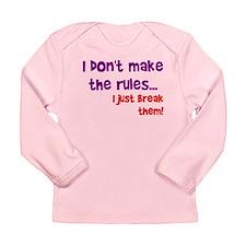 I don't make them I break the Long Sleeve Infant T