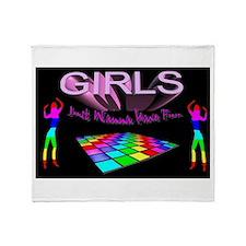 girls just wanna have fun Throw Blanket