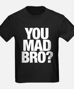 You Mad Bro? T-Shirts T