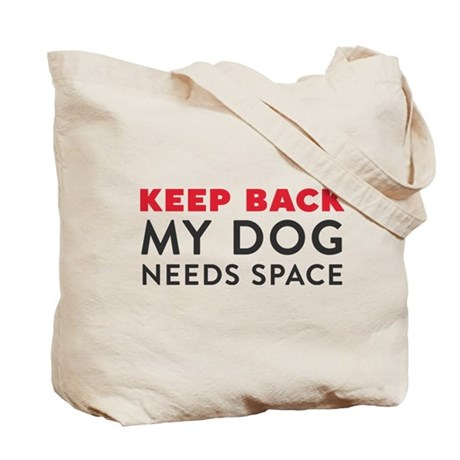 My Dog Needs Space Tote Bag