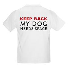 My Dog Needs Space Kids Light T-Shirt