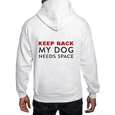My Dog Needs Space Hooded Sweatshirt