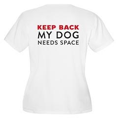 My Dog Needs Space T-Shirt