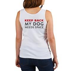My Dog Needs Space Women's Tank Top