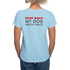 My Dog Needs Space Women's Light T-Shirt