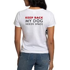 My Dog Needs Space Women's T-Shirt