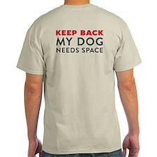 My Dog Needs Space Light T-Shirt