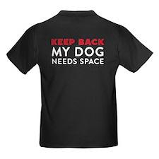 My Dog Needs Space Kids Dark T-Shirt