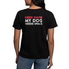 My Dog Needs Space Women's Dark T-Shirt