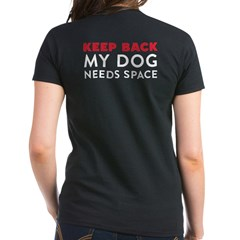 My Dog Needs Space Tee