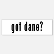 GOT DANE Bumper Bumper Sticker