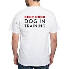 Dog in Training White T-Shirt