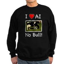 I Love AI No Bull Sweatshirt