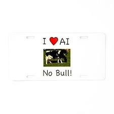 I Love AI No Bull Aluminum License Plate
