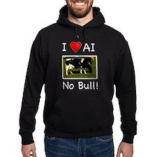 I Love AI No Bull Hoodie