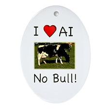 I Love AI No Bull Ornament (Oval)