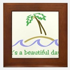 It's a Beautiful Day - Island Framed Tile
