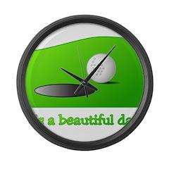It's a Beautiful Day - Golf - Large Wall Clock
