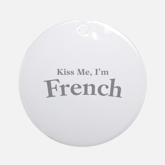 Kiss Me, I'm French Ornament (Round)