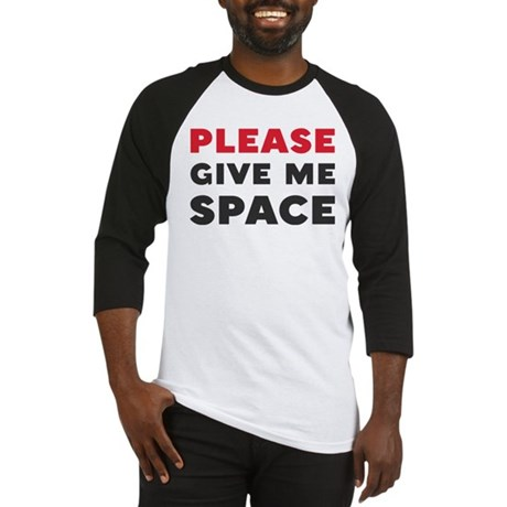 Please Give Me Space Baseball Jersey