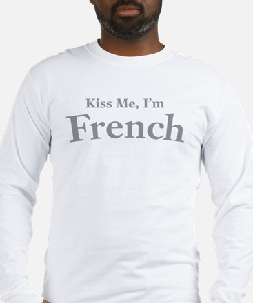 Kiss Me, I'm French Long Sleeve T-Shirt
