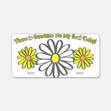 There is Sunshine in My Soul Aluminum License Plat