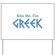 Kiss Me, I'm Greek Yard Sign