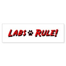 Labs Rule Bumper Sticker