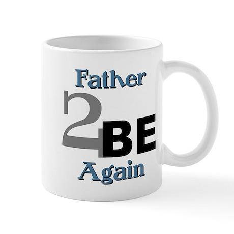 Father 2 Be Again Mug