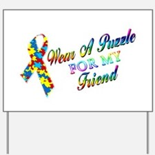 I Wear A Puzzle for my Friend Yard Sign